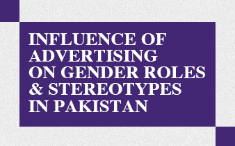 Advertising Influence on gender role & stereotypes in Pakistan