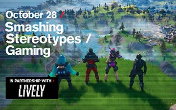 Smashing Stereotypes / Gaming