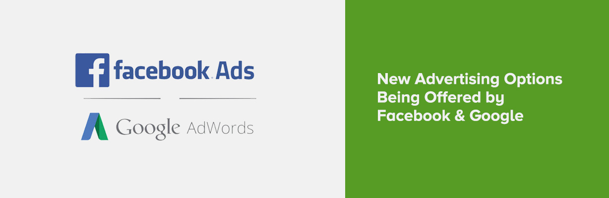 New Advertising Options Being Offered by Facebook & Google