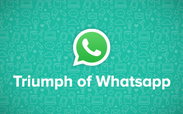Triumph of Whatsapp – Serving the Users & Now Businesses