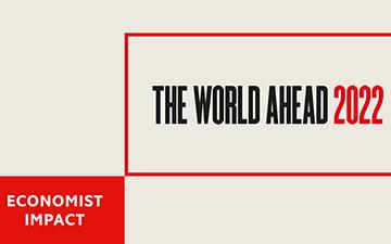Economist Impact presents The World Ahead: 2022