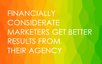 Financially Considerate Marketers Get Better Results From Their Agency